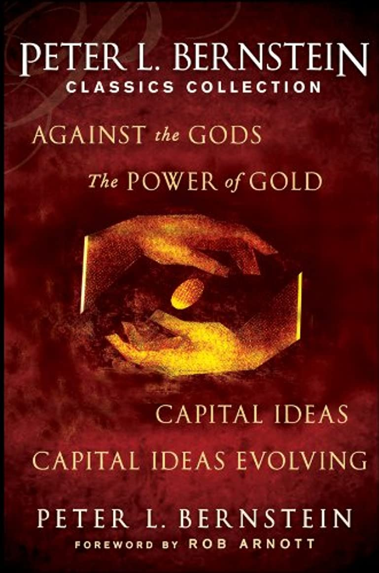 ワゴン構成員奨励しますPeter L. Bernstein Classics Collection: Capital Ideas, Against the Gods, The Power of Gold and Capital Ideas Evolving (English Edition)