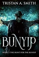 The Hunt For The Bunyip: Premium Hardcover Edition