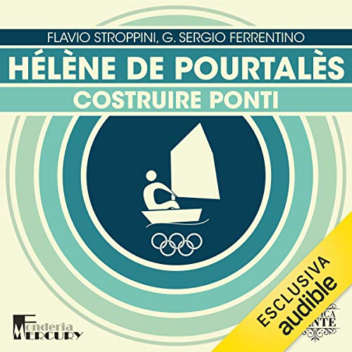 Hélène de Pourtalès. Costruire ponti audiobook cover art