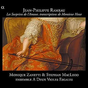 Rameau: Les Surprises de l'Amour, transcriptions de Monsieur Hesse