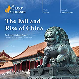 The Fall and Rise of China                   Written by:                                                                                                                                 Richard Baum,                                                                                        The Great Courses                               Narrated by:                                                                                                                                 Richard Baum                      Length: 24 hrs and 8 mins     75 ratings     Overall 4.8