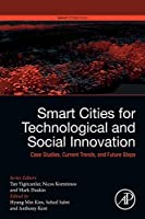 Smart Cities for Technological and Social Innovation: Case Studies, Current Trends, and Future Steps