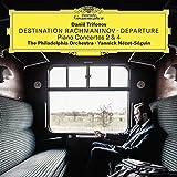 Destination Rachmaninov: Departure Concerti Per Pianoforte N.2 E 4...