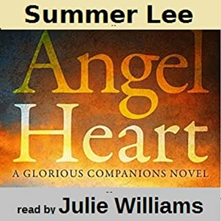 Angel Heart     Glorious Companions, Book 1              By:                                                                                                                                 Summer Lee                               Narrated by:                                                                                                                                 Julie Williams                      Length: 4 hrs and 15 mins     6 ratings     Overall 3.7