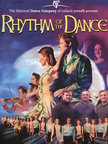 National Dance Company Of Ireland - Rhythm Of The Dance: St. Patrick's Day Concert