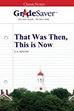 GradeSaver (TM) ClassicNotes: That Was Then, This is Now