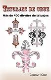 Tatuajes de cruz: Más de 400 diseños de tatuajes, Fotos de cruces religiosas, Egipcias, con alas, Celtas, Tribales y católicas. (Spanish Edition)