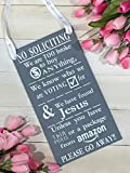 No Soliciting We are Too broke to buy anything we know who we are voting for We have found Jesus Unless you have Thin Mints or a package from amazon PLEASE GO AWAY!! Handmade Wood Sign