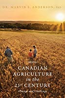 Canadian Agriculture in the 21st Century: Change and Challenge
