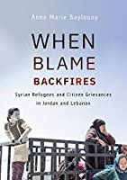 When Blame Backfires: Syrian Refugees and Citizen Grievances in Jordan and Lebanon