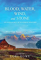 Blood, Water, Wind, and Stone (5-year Anniversary)