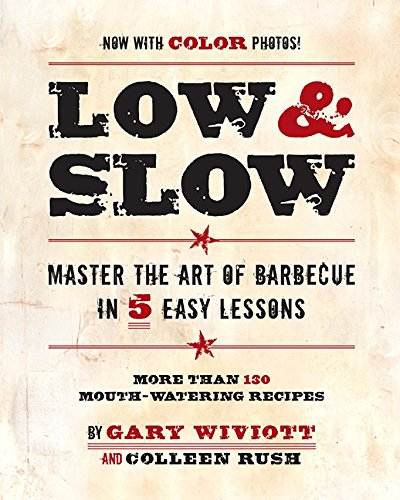 Low & Slow: Master the Art of Barbecue in 5 Easy Lessons