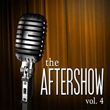 The Aftershow, Vol. 4