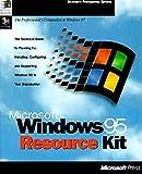 MS Windows 95 Resource Kit (Microsoft Professional Editions)