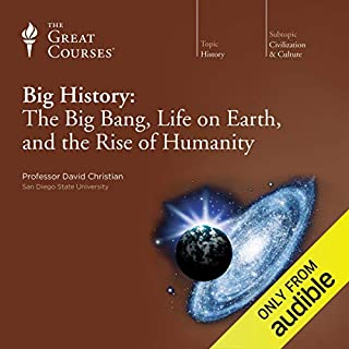 Big History: The Big Bang, Life on Earth, and the Rise of Humanity cover art
