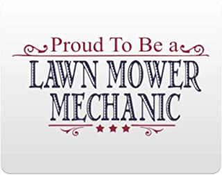 Eddany Proud to BE a Lawn Mower Mechanic Horizontal Sign 11.5'' x 9''