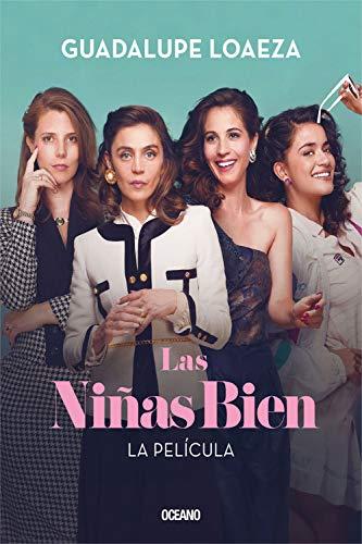 Las niñas bien: La película (Biblioteca Guadalupe Loaeza)