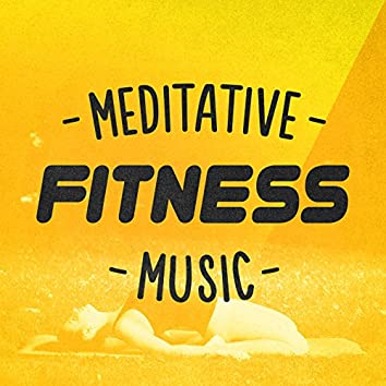 Meditative Fitness Music