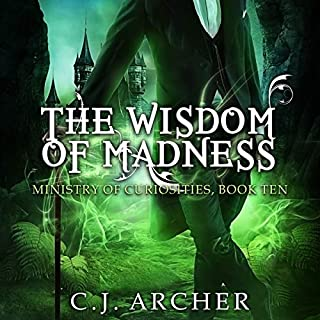 The Wisdom of Madness     Ministry of Curiosities, Book 10              Written by:                                                                                                                                 C.J. Archer                               Narrated by:                                                                                                                                 Shiromi Arserio                      Length: 6 hrs and 23 mins     1 rating     Overall 5.0
