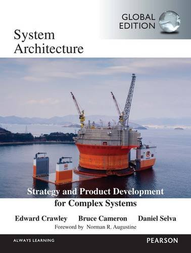 Compare Textbook Prices for System Architecture, Strategy and Product Development for Complex Systems Global ed Edition ISBN 9781292110844 by Cameron, Bruce