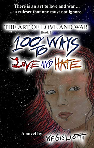 100 Ways to Love and Hate (The Art of Love and War Book 1) (English Edition)