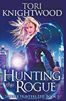 Hunting the Rogue (Shifter Hunters Ltd.)