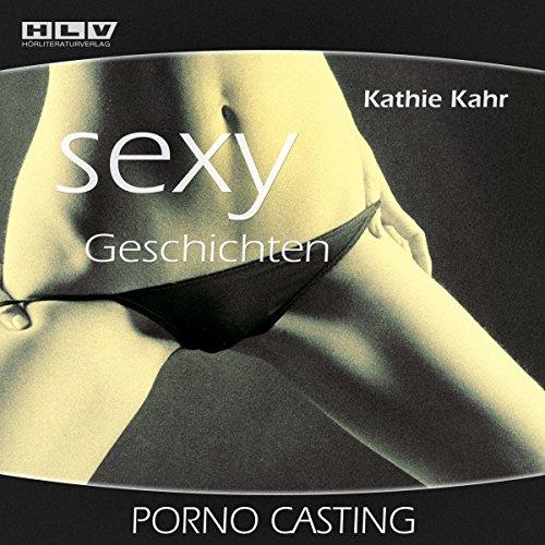 Das Pornocasting (Sexy Geschichten) - Erotik Hörbuch Titelbild