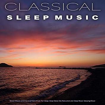 Classical Sleep Music: Ocean Waves and Classical Piano Music For Sleep, Deep Sleep Aid, Relaxation and Sleep Music Sleeping Music