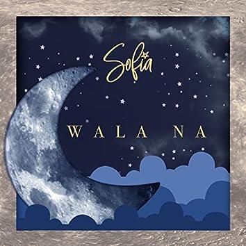 Wala Na