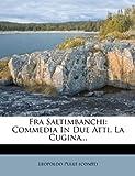Fra Saltimbanchi: Commedia In Due Atti. La Cugina... (Italian Edition)