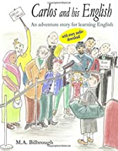 Carlos and his English: An adventure story for learning English