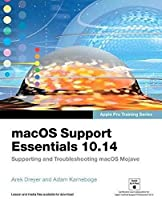 macOS Support Essentials 10.14 - Apple Pro Training Series: Supporting and Troubleshooting macOS Mojave (Classroom in a Book)