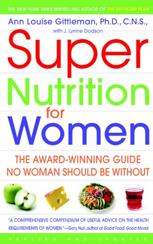 Super Nutrition for Women: The Award-Winning Guide No Woman Should Be Without, Revised and Updated 1