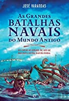 As Grandes Batalhas Navais do Mundo Antigo (Portuguese Edition)