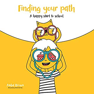 A Happy Start to School     Finding Your Path              Written by:                                                                                                                                 Amba Brown                               Narrated by:                                                                                                                                 Amba Brown                      Length: 5 mins     Not rated yet     Overall 0.0