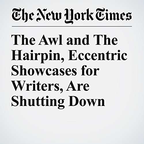The Awl and The Hairpin, Eccentric Showcases for Writers, Are Shutting Down copertina