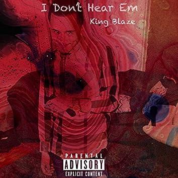 I Dont Hear Em
