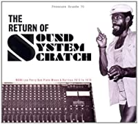 The Return Of Sound System Scratch - More Lee Perry Dub Plate Mixes & Rarities 1973 To 1979 by Lee Perry (2011-05-03)