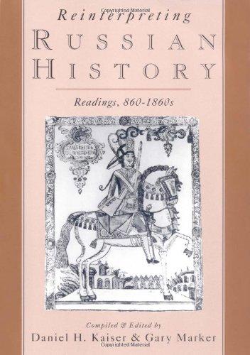 Reinterpreting Russian History: Readings 860-1860s