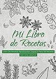 Mi Libro De Recetas: Libro De Recetas Para Escribir | Espacio Para 156 Recetas | Con Una Lista A-Z: Cuaderno de libros de cocina de gran formato para ... todas sus recetas favoritas en un solo lugar.