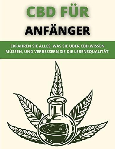 CBD FÜR ANFÄNGER: ERFAHREN SIE ALLES,...