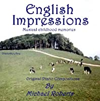 English Impressions (Musical Childhood Memories)