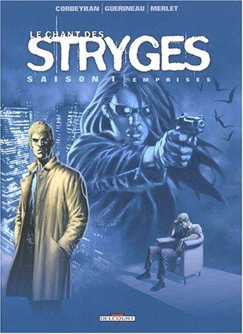 Le Chant des Stryges, saison 1, tome 3 : Emprises de Richard Guérineau (Dessins), Corbeyran (Scenario) (20 octobre 2004) Album