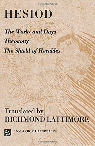 The Works and Days; Theogony; The Shield of Herakles (Ann Arbor Paperbacks)