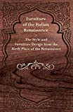 Furniture of the Italian Renaissance - The Style and Furniture Design from the Birth Place of the Renaissance