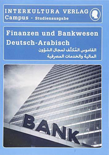 Interkultura Studienwörterbuch für Finanzen und Bankwesen: Deutsch-Arabisch (Deutsch-Arabisch Studienwörterbuch für Studium)
