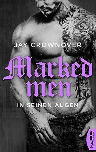 Marked Men: In seinen Augen (Tattoo-Bad-Boy-Romance 1)