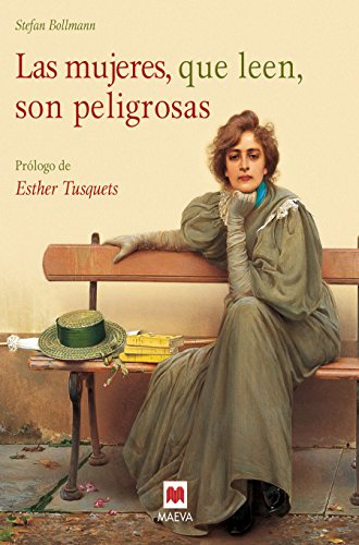 Las mujeres, que leen, son peligrosas: Un canto a la