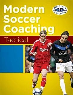 Modern Soccer Coaching - Tactical by Tom Mura (2010-02-03)