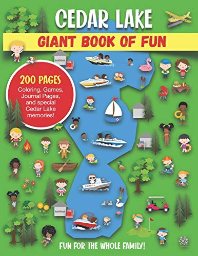 Cedar Lake Giant Book of Fun: Coloring, Games, Journal Pages, and special Cedar Lake Memories!